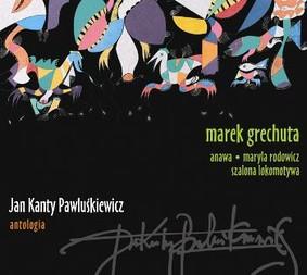 Anawa - Jan Kanty Pawluśkiwicz Antologia. Volume 3: Marek Grechuta