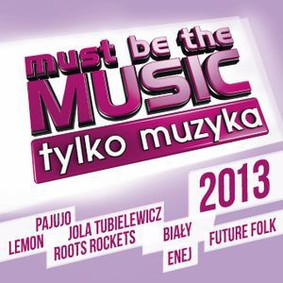 Various Artists - Must Be The Music 2013