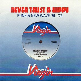 Various Artists - Never Trust A Hippy: Punk & New Wave 1976-1979