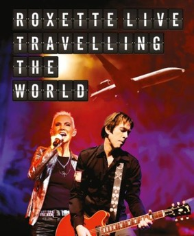 Roxette - Live: Travelling The World [Blu-ray]