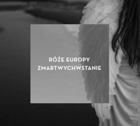 Róże Europy - Zmartwychwstanie