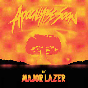 Major Lazer - Apocalypse Soon [EP]