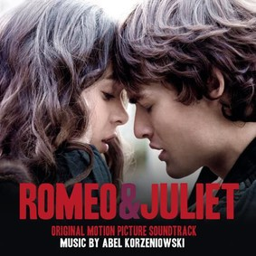 Abel Korzeniowski - Romeo i Julia / Abel Korzeniowski - Romeo and Juliet