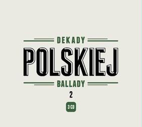 Various Artists - Dekady polskiej ballady. Volume 2