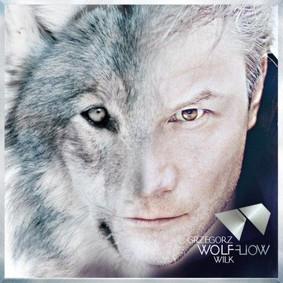 Grzegorz Wilk - Wolf Flow