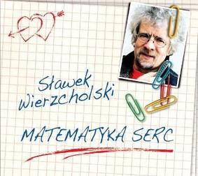 Sławek Wierzcholski - Matematyka serc