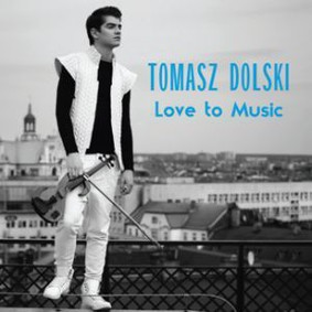 Tomasz Dolski - Love To Music