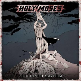Holy Moses - Redefined Mayhem