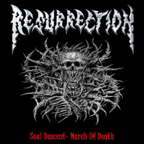 Resurrection - Soul Descent - March Of Death