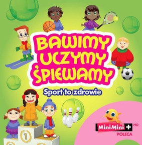 Various Artists - Bawimy, uczymy, śpiewamy: Sport to zdrowie