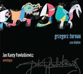 Jan Kanty Pawluśkiewicz - Jan Kanty Pawluśkiewicz. Antologia. Vol. 5: Grzegorz Turnau