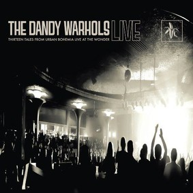 The Dandy Warhols - Thirteen Tales From Urban Bohemia: Live At The Wonder