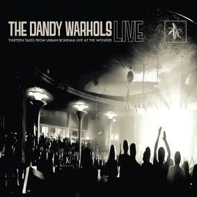 The Dandy Warhols - Thirteen Tales From Urban Bohemia: Live At The Wonder