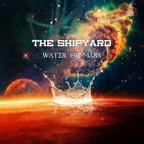The Shipyard - Water On Mars