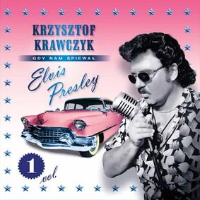 Krzysztof Krawczyk - Gdy nam śpiewał Elvis Presley. Volume 1