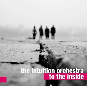 The Intuition Orchestra - To The Inside