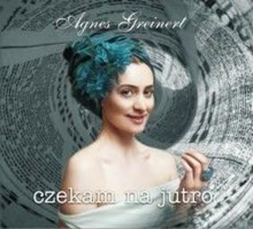 Greinert Agnes - Czekam na jutro
