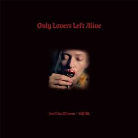 Jozef van Wissem - Tylko kochankowie przeżyją / Jozef van Wissem - Only Lovers Left Alive
