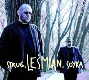 Adam Strug, Stanisław Sojka - Strug. Leśmian. Soyka.