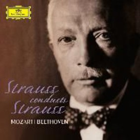 Mozart, Beethoven, Strauss - Strauss Conducts Strauss