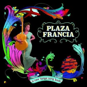 Plaza Francia - A New Tango Songbook
