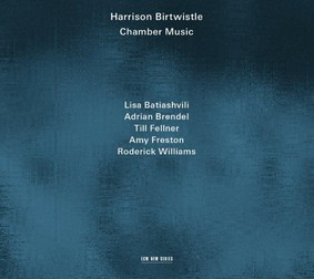 Harrison Birtwistle - Chamber Music