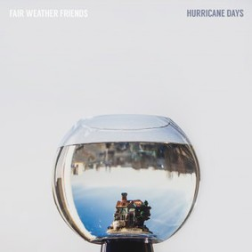 Fair Weather Friends - Hurricane Days