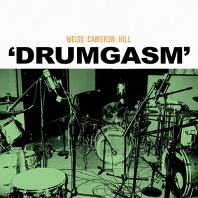 Weiss / Cameron / Hill - Drumgasm
