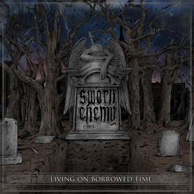 Sworn Enemy - Living On Borrowed Time