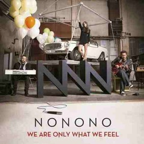 Nonono - We Are Only What We Feel