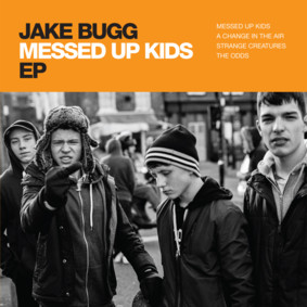 Jake Bugg - Messed Up Kids [EP]