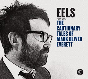 Eels - The Cautionary Tales of Mark Oliver Everett