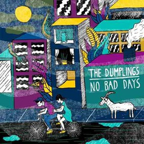 The Dumplings - No Bad Days