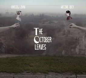 The October Leaves - Bardziej znani wiecznie obcy