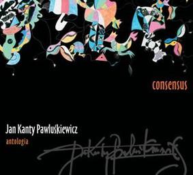 Various Artists - Jan Kanty Pawluśkiwicz Antologia. Volume 7: Consensus