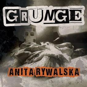 Anita Rywalska - Grunge