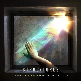 Structures - Life Trough A Window