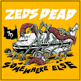 Zeds Dead - Somewhere Else [EP]