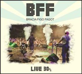 Bracia Figo Fagot - Live 30%
