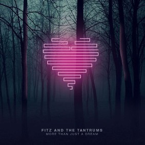 Fitz and The Tantrums - More Then Just A Dream