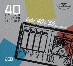 Various Artists - 40 tylko polskich piosenek: Lata 40. i 50. (wczesne)