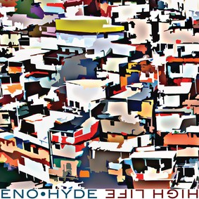Brian Eno, Karl Hyde - High Life