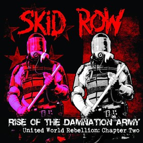 Skid Row - Rise Of The Damnation Army - United World Rebellion - Chapter Two [EP]