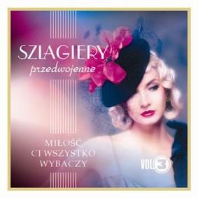 Various Artists - Szlagiery przedwojenne. Volume 3