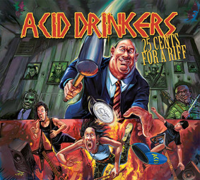 Acid Drinkers - 25 Cents For A Riff