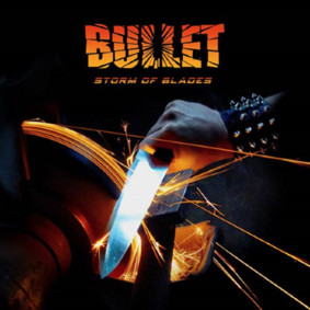 Bullet - Storm Of Blades