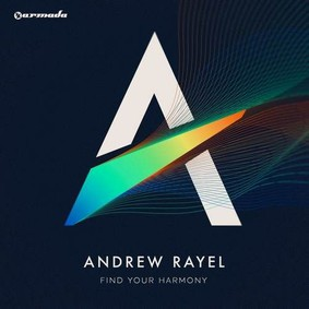 Andrew Rayel - Find Your Harmony