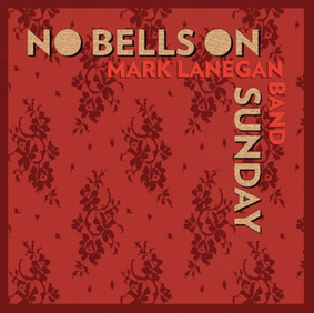 Mark Lanegan - No Bells on Sunday [EP]
