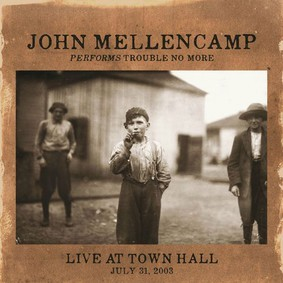 John Mellencamp - Performs Trouble No More: Live At Town Hall