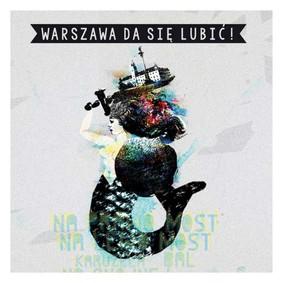 Various Artists - Warszawa da się lubić